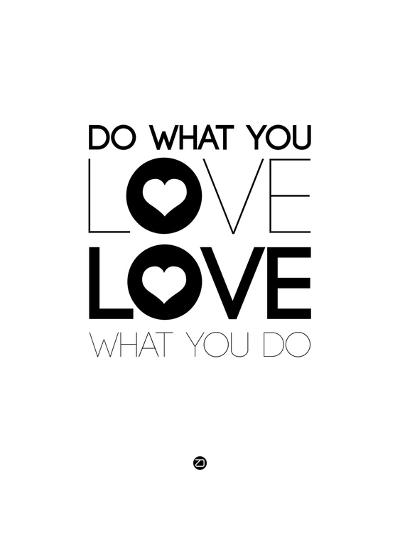 Do What You Love What You Do 4-NaxArt-Art Print