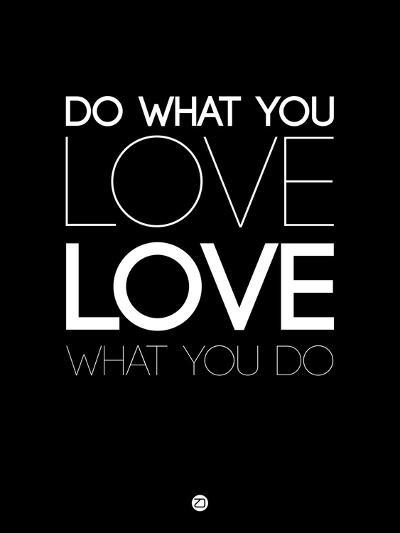 Do What You Love What You Do 5-NaxArt-Art Print