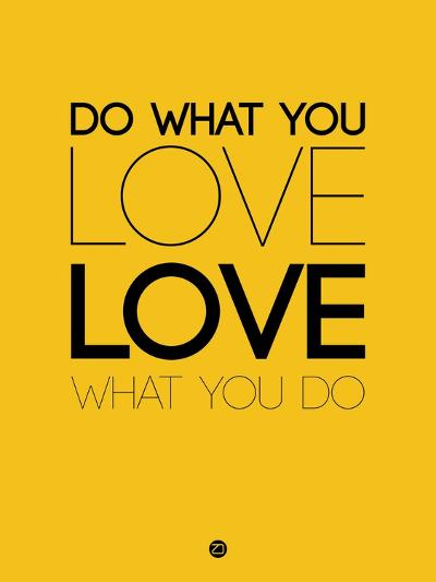 Do What You Love What You Do 6-NaxArt-Art Print