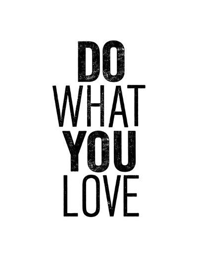Do What You Love-Brett Wilson-Art Print