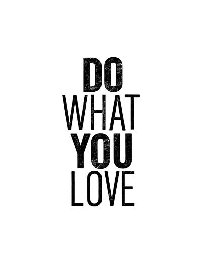 Do What You Love-Brett Wilson-Art Print
