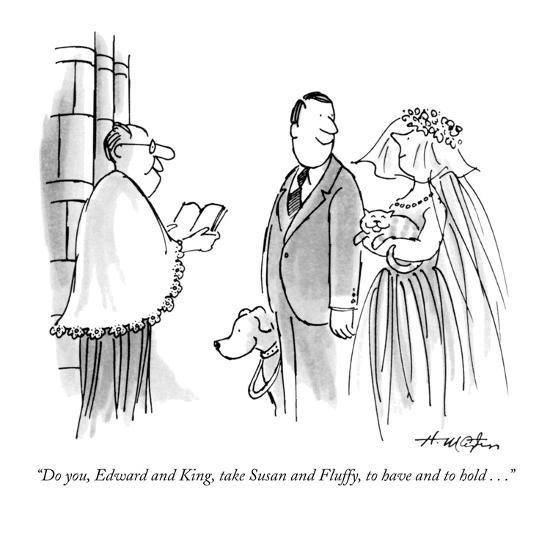 """""""Do you, Edward and King, take Susan and Fluffy, to have and to hold . . .?"""" - New Yorker Cartoon-Henry Martin-Premium Giclee Print"""