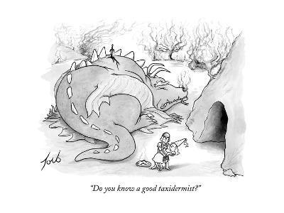 """Do you know a good taxidermist?"" - New Yorker Cartoon-Tom Toro-Premium Giclee Print"
