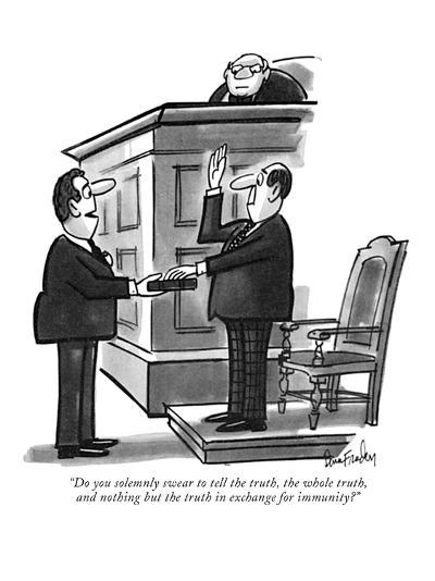 """Do you solemnly swear to tell the truth, the whole truth, and nothing but?"" - New Yorker Cartoon-Dana Fradon-Premium Giclee Print"