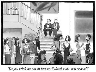 """""""Do you think we can sit here until there's a dot-com revival?"""" - New Yorker Cartoon-Harry Bliss-Premium Giclee Print"""