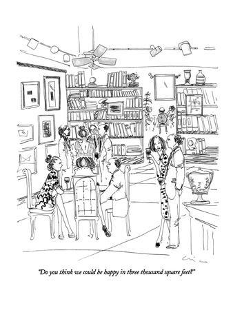 https://imgc.artprintimages.com/img/print/do-you-think-we-could-be-happy-in-three-thousand-square-feet-new-yorker-cartoon_u-l-pgq37t0.jpg?p=0