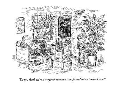 """Do you think we're a storybook romance transformed into a textbook case?"" - New Yorker Cartoon-Edward Koren-Premium Giclee Print"