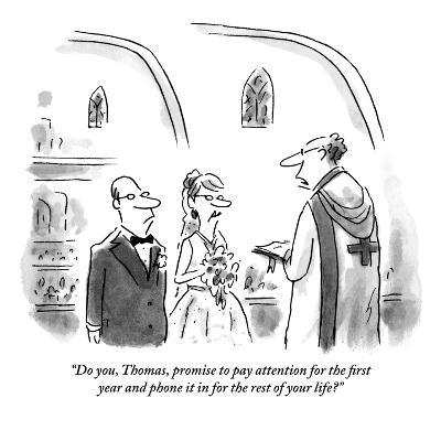"""""""Do you, Thomas, promise to pay attention for the first year and phone it ?"""" - New Yorker Cartoon-Christopher Weyant-Premium Giclee Print"""