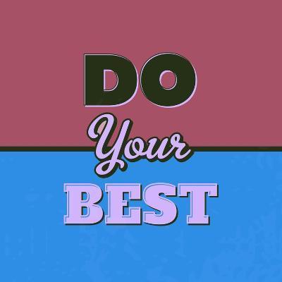 Do Your Best 1-Lorand Okos-Art Print