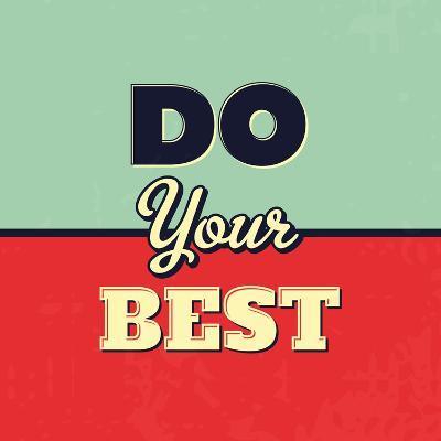 Do Your Best-Lorand Okos-Art Print