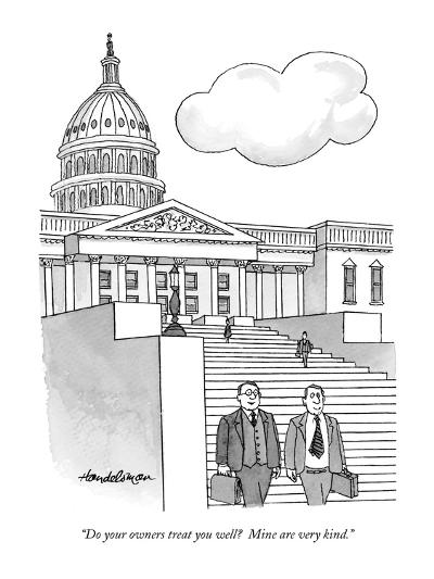 """Do your owners treat you well?  Mine are very kind."" - New Yorker Cartoon-J.B. Handelsman-Premium Giclee Print"