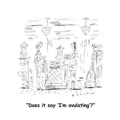 """Does it say 'I'm ovulating'?"" - Cartoon-Barbara Smaller-Premium Giclee Print"