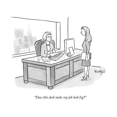 """Does this desk make my job look big?"" - New Yorker Cartoon--Premium Giclee Print"