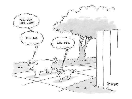 Dog And Cat Walking Together Dog Thinks To Himself Dog God God New Yorker Cartoon Premium Giclee Print Jack Ziegler Art Com