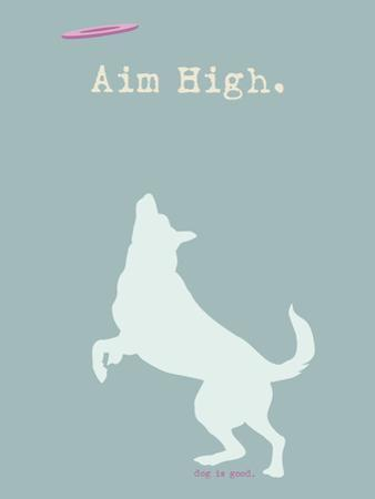 Aim High - Blue Version by Dog is Good