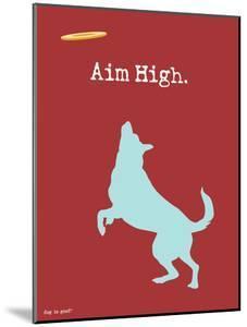 Aim High by Dog is Good