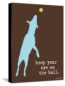 Eye On The Ball by Dog is Good