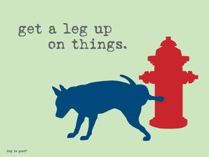 Get A Leg Up by Dog is Good
