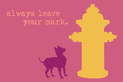 Leave Your Mark - Pink Version by Dog is Good