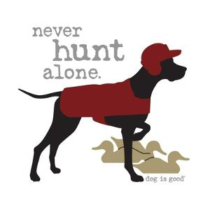 Never Hunt Alone by Dog is Good