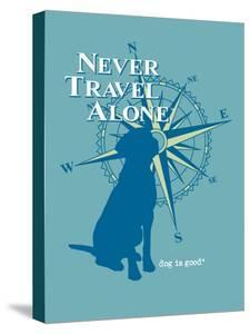 Never Travel Alone by Dog is Good