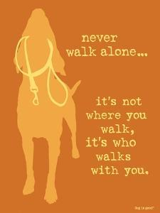 Never Walk - Orange Version by Dog is Good