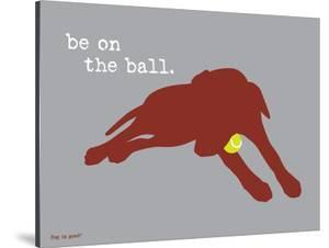On The Ball by Dog is Good