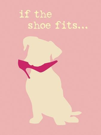 Shoe Fits - Pink Version by Dog is Good