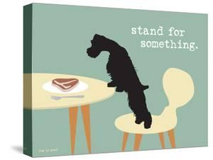 Stand For Something by Dog is Good