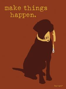 Things Happen - Brown Version by Dog is Good