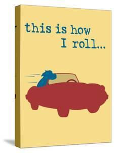 This Is How I Roll by Dog is Good