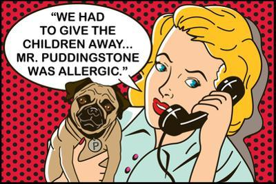 We had to give the children away, Mr Puddingstone was allergic by Dog is Good