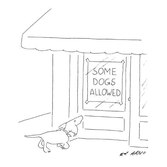 """Dog looking up at store window with a sign that reads """"Some Dogs Allowed."""" - New Yorker Cartoon-Ed Arno-Premium Giclee Print"""