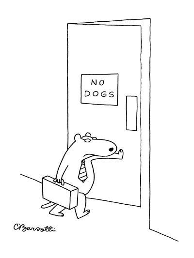 """Dog with tie and briefcase going through door with sign """"No Dogs"""". - New Yorker Cartoon-Charles Barsotti-Premium Giclee Print"""