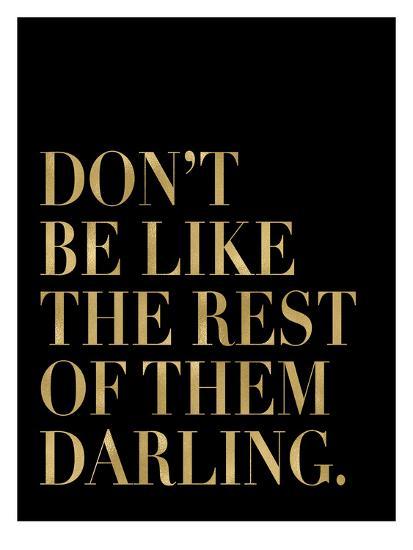 Don't Be Like Them Golden Black-Amy Brinkman-Art Print