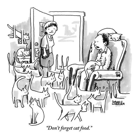 """Don't forget cat food."" - New Yorker Cartoon-Shannon Wheeler-Premium Giclee Print"