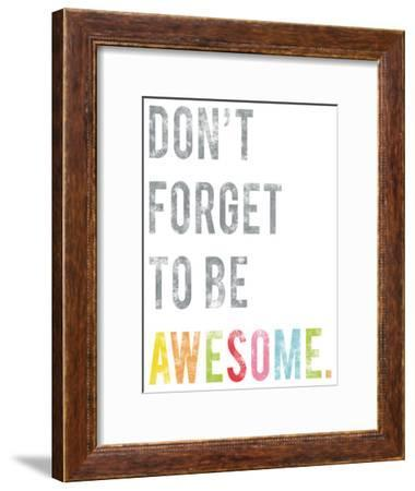 Don't Forget to Be Awesome-Kindred Sol Collective-Framed Art Print