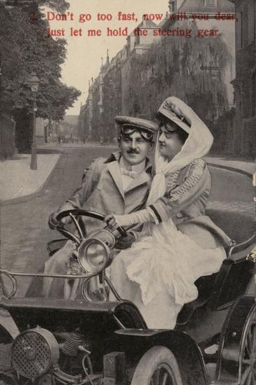 Don't Go Too Fast, Now Will You Dear, Just Let Me Hold the Steering Gear--Photographic Print