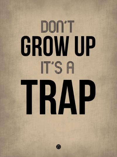 Don't Grow Up it's a Trap 2-NaxArt-Art Print