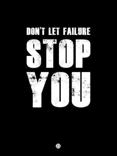 Don't Let Failure Stop You 1-NaxArt-Art Print