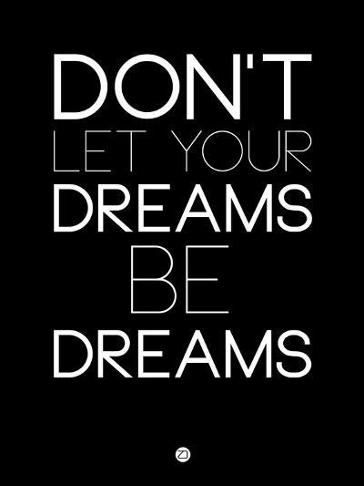 Don't Let Your Dreams Be Dreams 1-NaxArt-Art Print