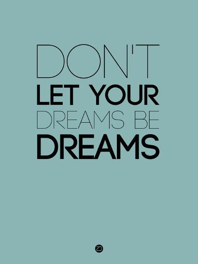 Don't Let Your Dreams Be Dreams 4-NaxArt-Art Print