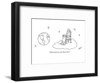 """Don't make me come down there!"" - New Yorker Cartoon-Eric Lewis-Framed Premium Giclee Print"