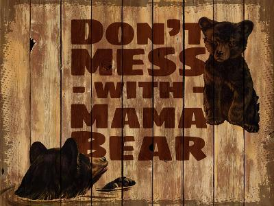 Don't Mess with Mama Bear--Giclee Print