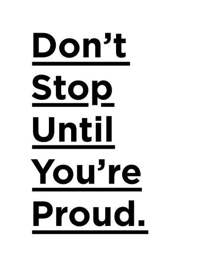 Don't Stop Until You're Proud Giclee Print by , Motivated