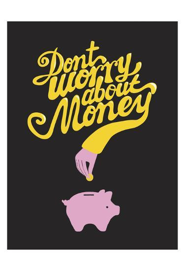 Don't Worry About The Money-Anthony Peters-Art Print