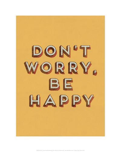 Don't Worry Be Happy--Art Print