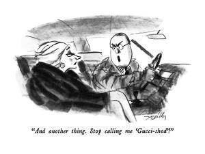 """""""And another thing.  Stop calling me 'Gucci-shod'!"""" - New Yorker Cartoon by Donald Reilly"""