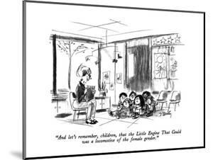 """""""And let's remember, children, that the Little Engine That Could was a loc?"""" - New Yorker Cartoon by Donald Reilly"""
