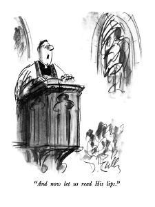 """And now let us read His lips."" - New Yorker Cartoon by Donald Reilly"
